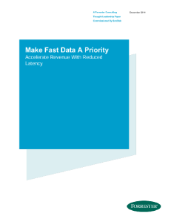 Fast Data: Accelerate Revenue with Reduced Latency – A Forrester White Paper
